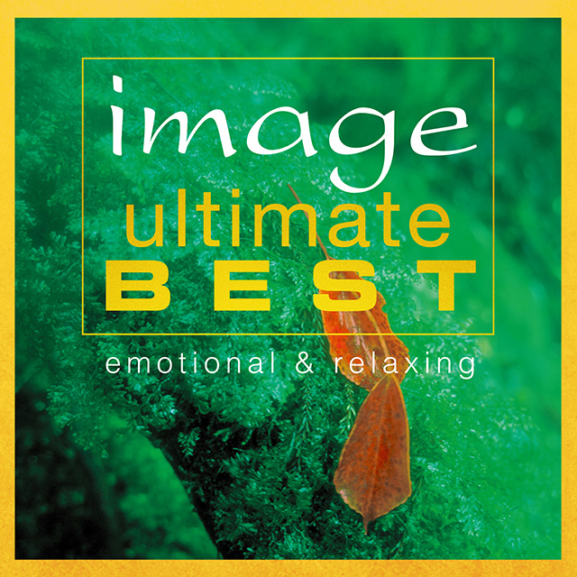 image ultimate BEST emotional & relaxing