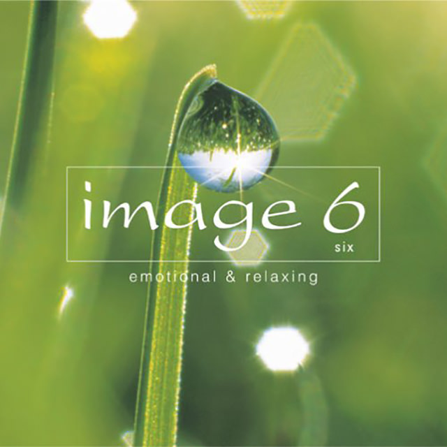 image6 ~Emotional & Relaxing~